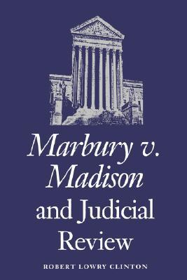 marbury v madison and judicial review by robert lowry clinton 324777