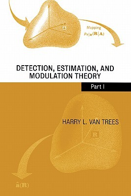 Detection, Estimation, and Modulation Theory: Part 1, Detection, Estimation, and Linear Modulation Theory