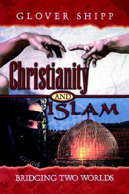 Christianity and Islam: Bridging Two Worlds