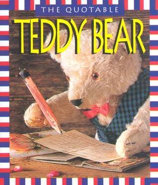 The Quotable Teddy Bear