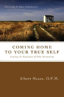 Coming Home to Your True Self by Albert Haase
