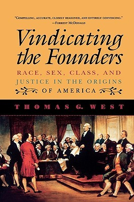 Vindicating the Founders by Thomas G. West