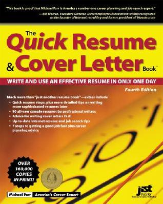 The Quick Resume & Cover Letter Book by Michael J. Farr