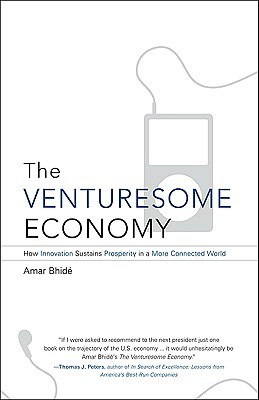 The Venturesome Economy by Amar Bhide