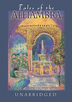 Tales of the Alhambra: A Series of Tales and Sketches of the Moors and Spaniards