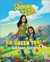 Sammy & Sue Go Green Too!