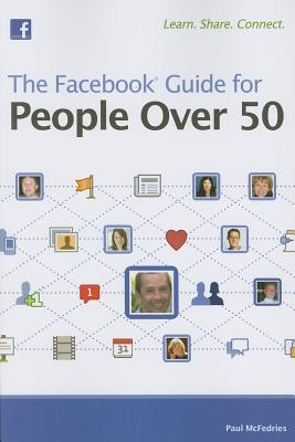 The Facebook Guide for People Over 50 by Paul McFedries