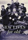 New Lives for Old by Roger Kershaw