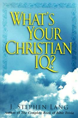 What's Your Christian IQ?