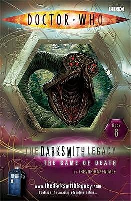 The Game of Death (Doctor Who: The Darksmith Legacy #6)