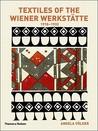 Textiles of the Wiener Werstatte, 1910-1932