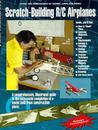 Scratch-Building R-C Airplanes