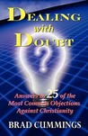 Dealing with Doubt: Answers to 25 of the Most Common Objections Against Christianity