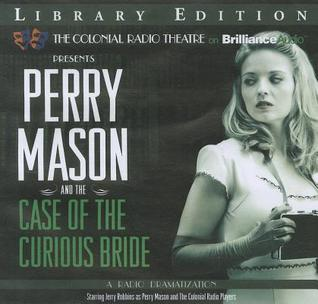 Perry Mason and the Case of the Curious Bride: A Radio Dramatization