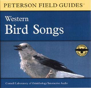 A Field Guide to Western Bird Songs: Western North America
