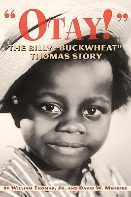 Otay! - The Billy Buckwheat Thomas Story