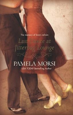 Last Dance At Jitterbug Lounge by Pamela Morsi