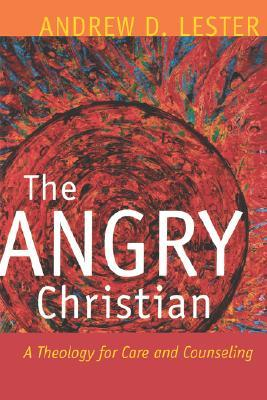 The Angry Christian by Andrew D. Lester