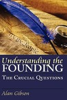 Understanding the Founding: The Crucial Questions (American Political Thought)
