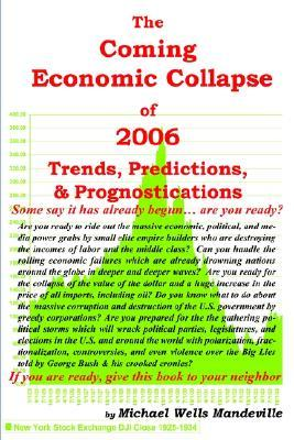 The Coming Economic Collapse of 2006