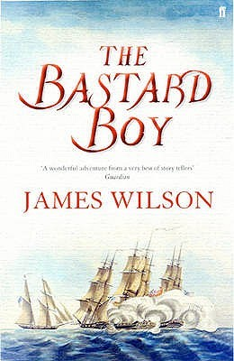 The Bastard Boy by James    Wilson