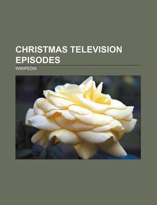 Christmas Television Episodes: Simpsons Roasting on an Open Fire, the Night of the Meek, List of United States Christmas Television Episodes
