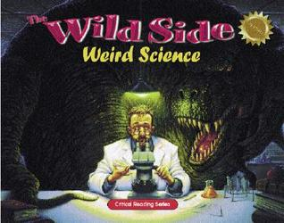 The Wild Side: Weird Science