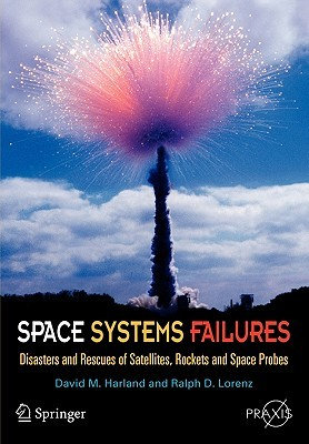 Space Systems Failures by David M. Harland