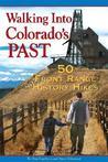 Walking Into Colorado's Past: 50 Front Range History Hikes