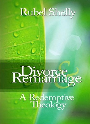 Divorce remarriage a redemptive theology by rubel shelly 1304761 solutioingenieria Images