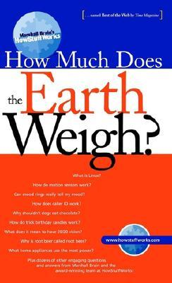 How Much Does the Earth Weigh by Marshall Brain