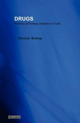 Drugs Rhetoric of Fantasy, Addiction to Truth