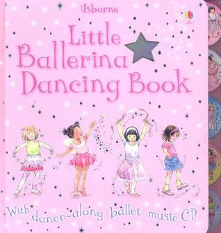Little Ballerina Dancing Book [With Dance-Along Ballet Music CD]