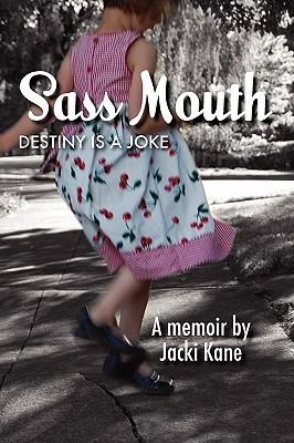 Sass Mouth by Jacki Kane