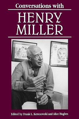 Conversations with Henry Miller by Henry Miller