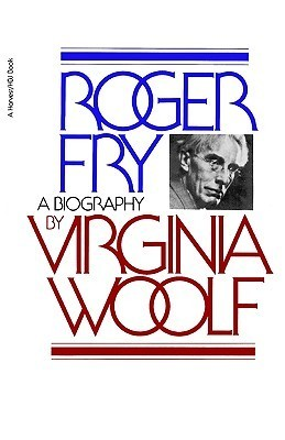 Roger Fry: A Biography