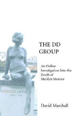 Ebook The DD Group: An Online Investigation Into the Death of Marilyn Monroe by David  Marshall read!