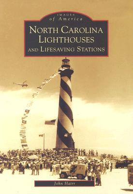 North Carolina Lighthouses and Lifesaving Stations (Images of America: North Carolina)
