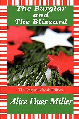 The burglar and the blizzard a christmas story by alice duer miller fandeluxe Ebook collections