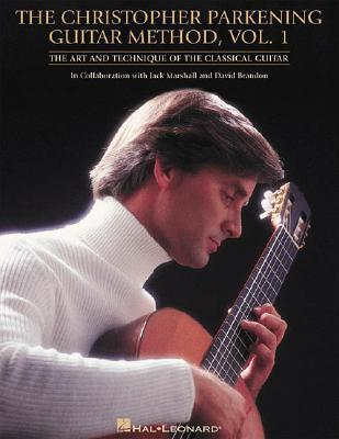 The Christopher Parkening Guitar Method, Volume 1: Guitar Technique