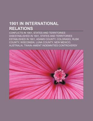 1901 in International Relations: States and Territories Established in 1901, Treaties Concluded in 1901, Australia, Boxer Protocol, Apure
