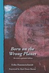 Born on the Wrong Planet