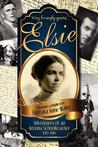 Elsie: Adventures of an Arizona Schoolteacher 1913-1916