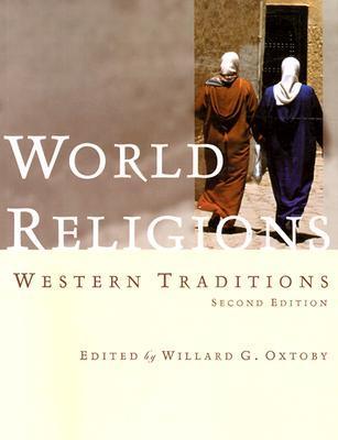 World religions western traditions by willard g oxtoby 502824 fandeluxe Gallery