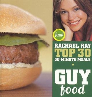 guy-food-rachael-ray-s-top-30-30-minute-meals