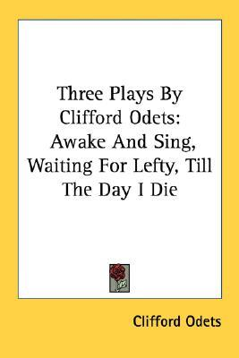 Three Plays by Clifford Odets by Clifford Odets