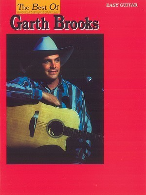 The Best of Garth Brooks for Easy Guitar: Easy Guitar/Tab