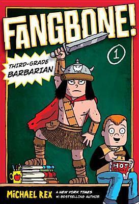 Fangbone! Third-Grade Barbarian by Michael Rex