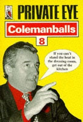 """""""Private Eye's"""" Colemanballs: No. 8"""