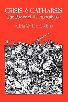 Crisis and Catharsis: The Power of the Apocalypse